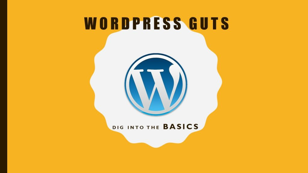 WordPress Guts